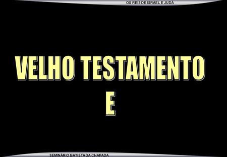 VELHO TESTAMENTO E.