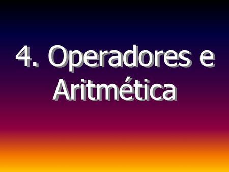 4. Operadores e Aritmética. Introdução à Programação Prolog2 Operadores Na matemática costuma-se escrever expressões como 2*a + b*c onde + e * são operadores.
