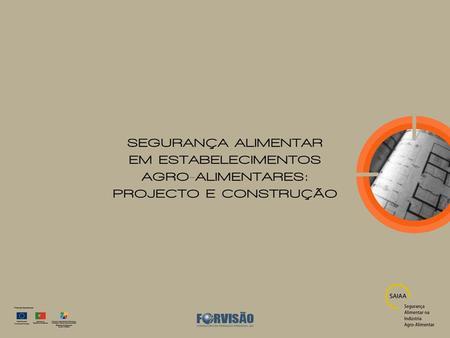 Princípios de Desenho Higiénico de Instalações As instalações deverão ser projectadas de modo a: –Permitir o desenvolvimento de todas as operações em.